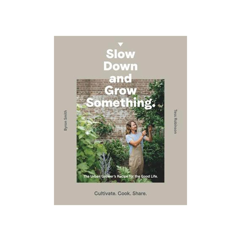 slow down and grow something