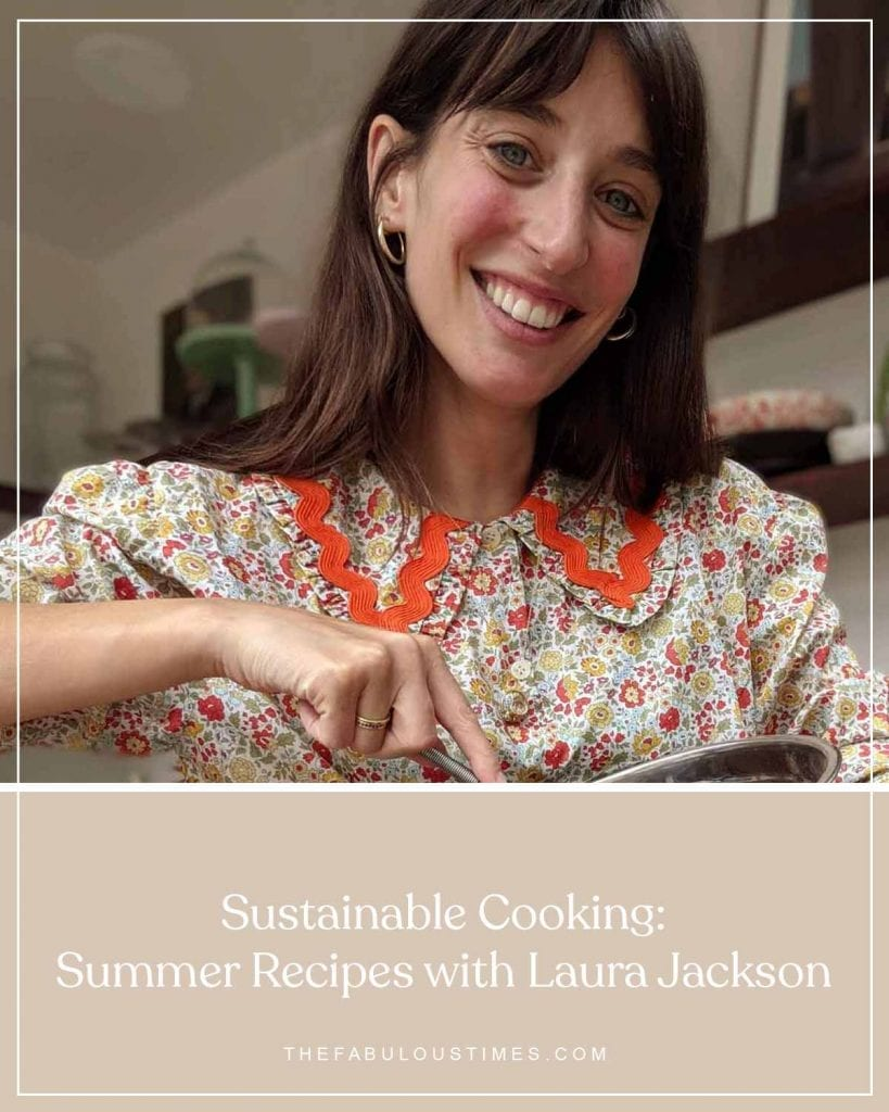 Sustainable Cooking: Summer Recipes with Laura Jackson