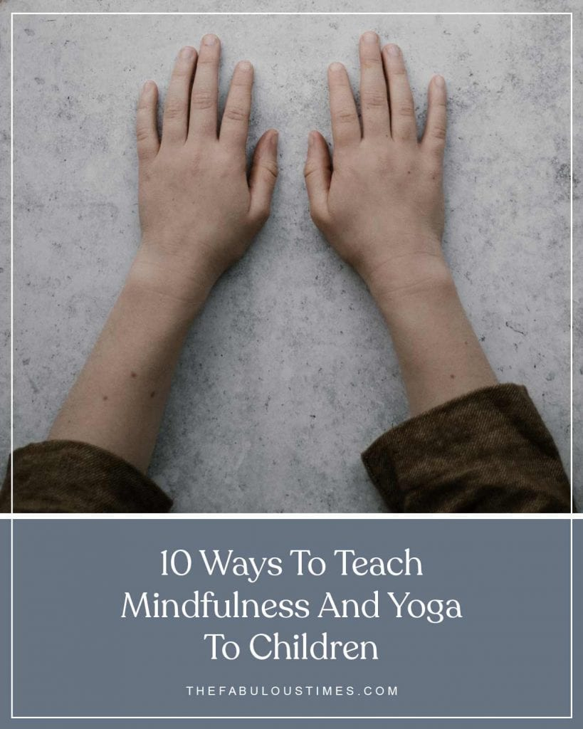 10 Ways to Teach Mindfulness and Yoga to Children