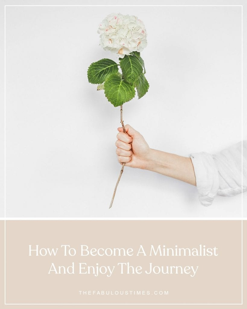 How To Become A Minimalist And Enjoy The Journey