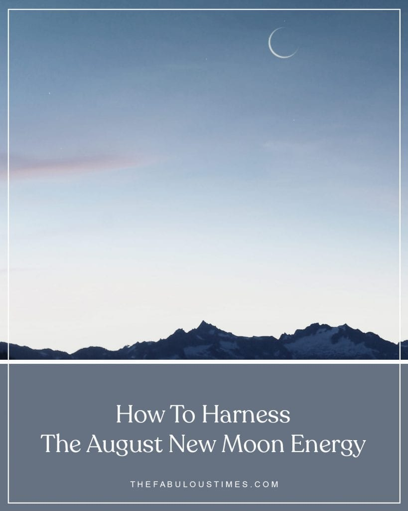 How To Harness The August New Moon Energy