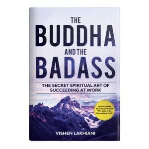 The Buddha and the Badass- Reengineering Work Culture to Unlock Happiness, Productivity, and Success