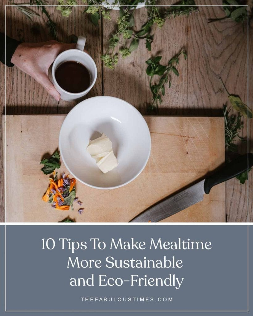 10 Tips To Make Mealtime More Sustainable and Eco-Friendly