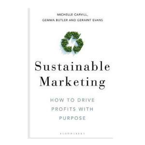 Sustainable Marketing: How to Drive Profits with Purpose